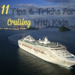 11 Tips & Tricks for Cruising With Kids