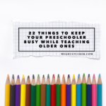 How to Keep Your Preschooler Busy While Teaching the Older Ones
