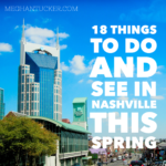 18 Things to Do & See in Nashville This Spring