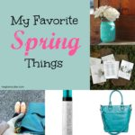 My Favorite Spring Things | MeghanTucker.com