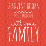 2 Advent Books to Go Through With Your Family